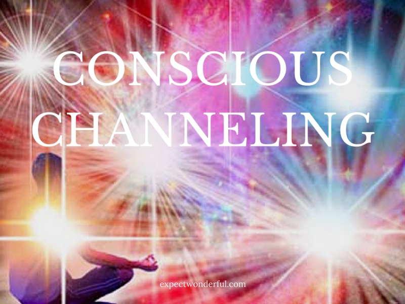 Conscious channeling